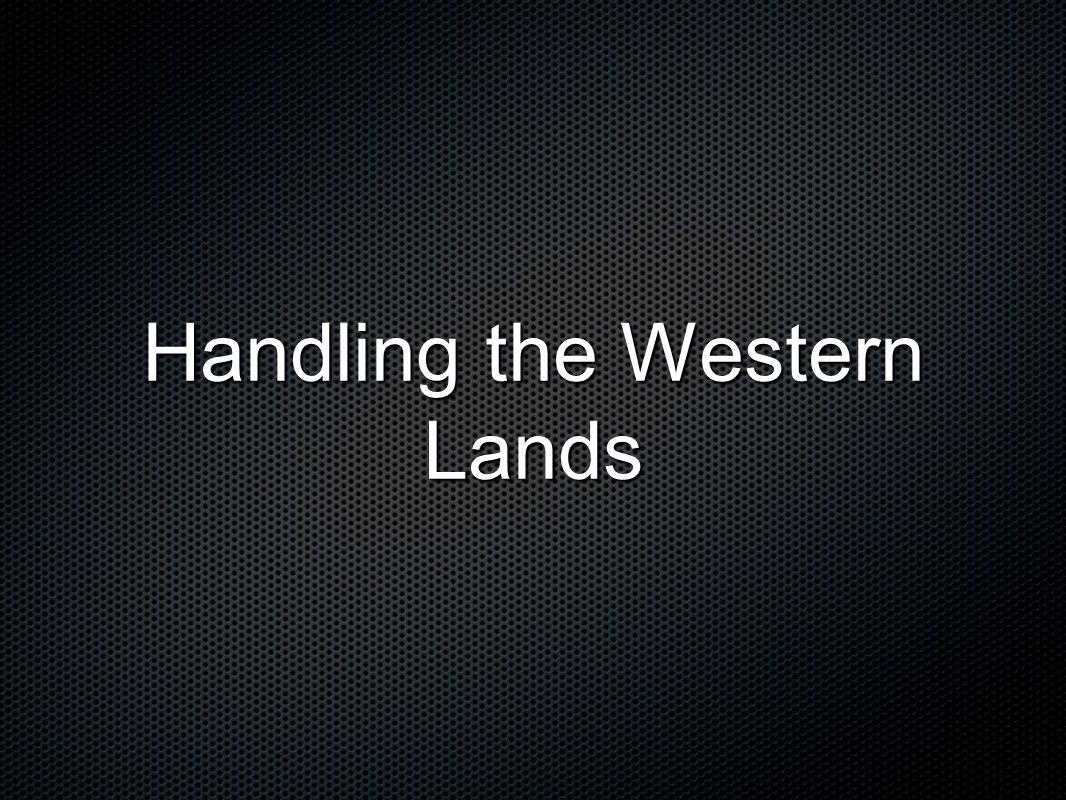 Handling the Western Lands