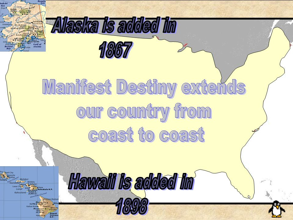A.US Expansion and Manifest Destiny in the 19 th Century 1. Expansion to the Pacific Ocean 2. Annexation of Alaska territory in 1867 treaty with Russi