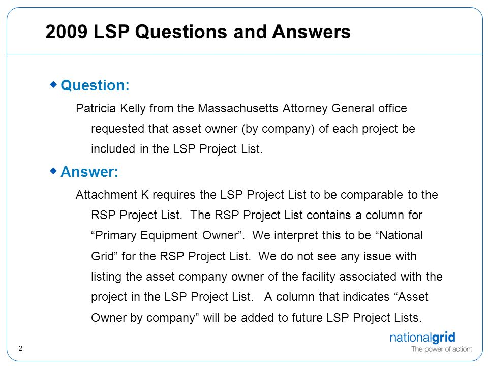 2 2009 LSP Questions and Answers Question: Patricia Kelly from the Massachusetts Attorney General office requested that asset owner (by company) of ea