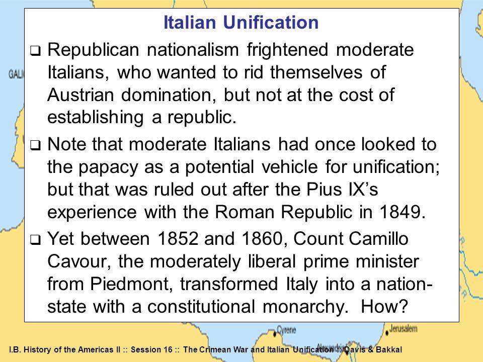 I.B. History of the Americas II :: Session 16 :: The Crimean War and Italian Unification :: Davis & Bakkal Italian Unification Republican nationalism