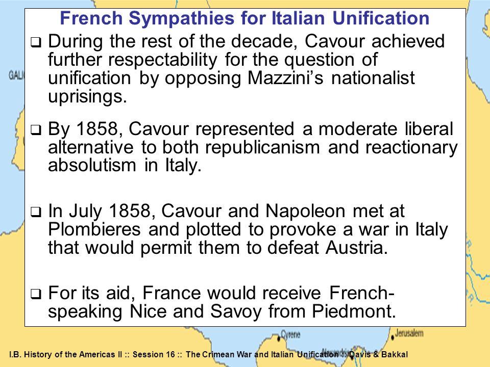 I.B. History of the Americas II :: Session 16 :: The Crimean War and Italian Unification :: Davis & Bakkal French Sympathies for Italian Unification D