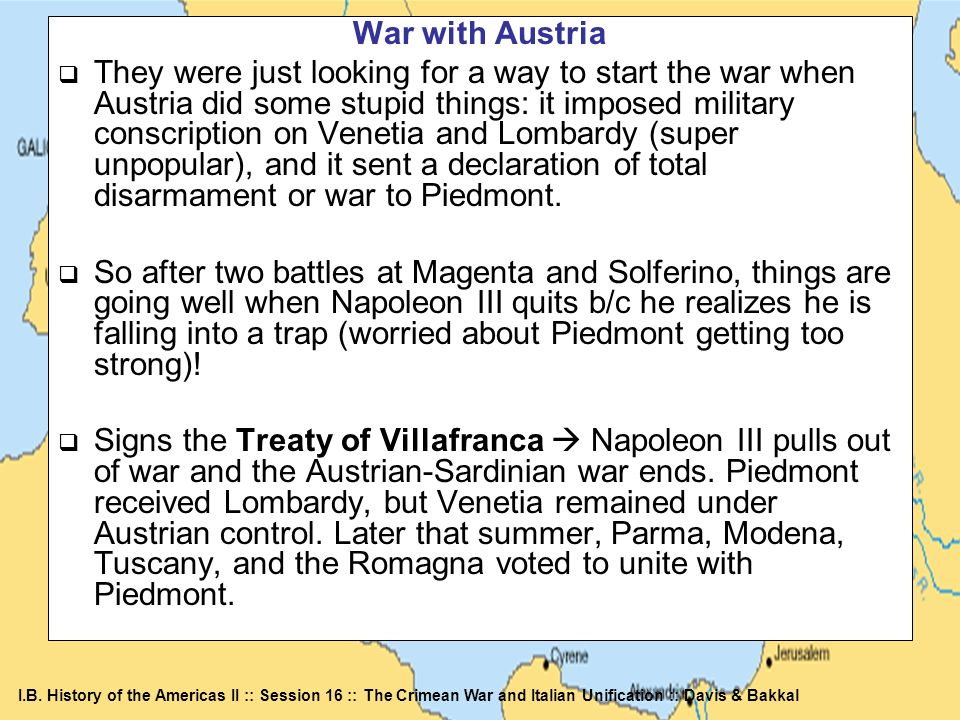 I.B. History of the Americas II :: Session 16 :: The Crimean War and Italian Unification :: Davis & Bakkal War with Austria They were just looking for