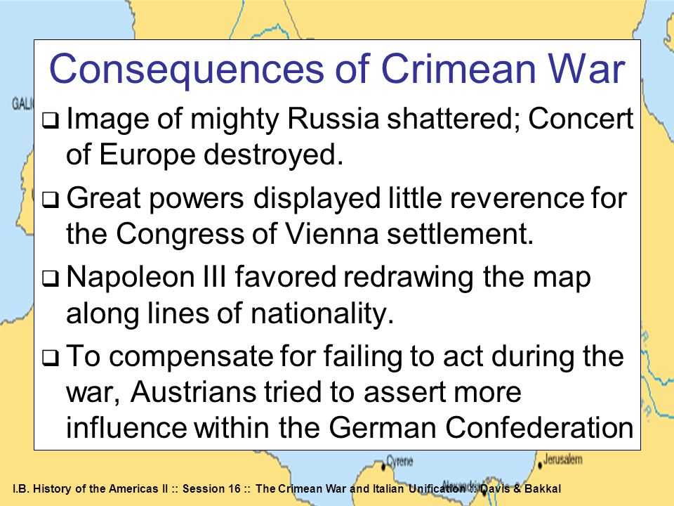 I.B. History of the Americas II :: Session 16 :: The Crimean War and Italian Unification :: Davis & Bakkal Consequences of Crimean War Image of mighty