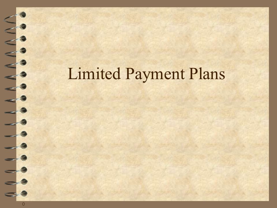 Limited Payment Plans 0