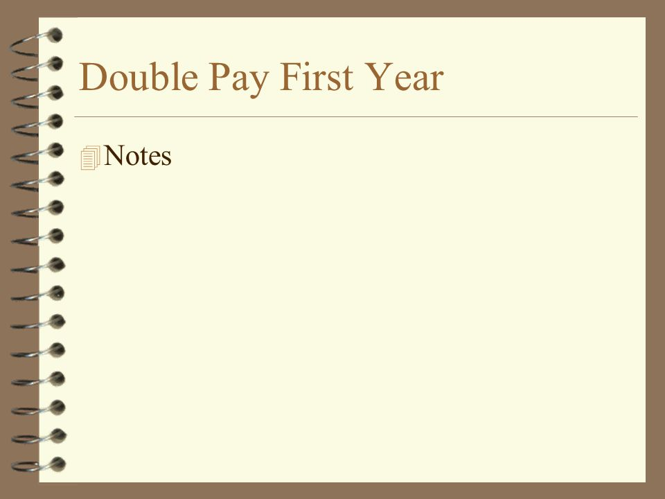 Double Pay First Year 4 Notes