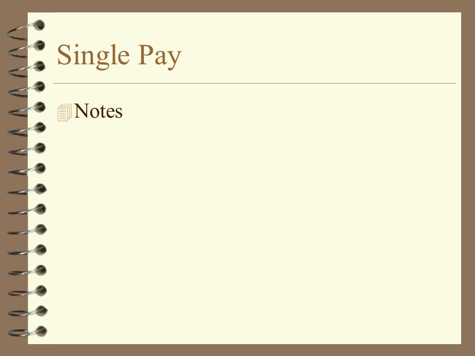 Single Pay 4 Notes