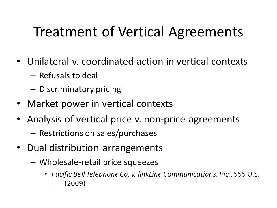 Treatment of Vertical Agreements Unilateral v.