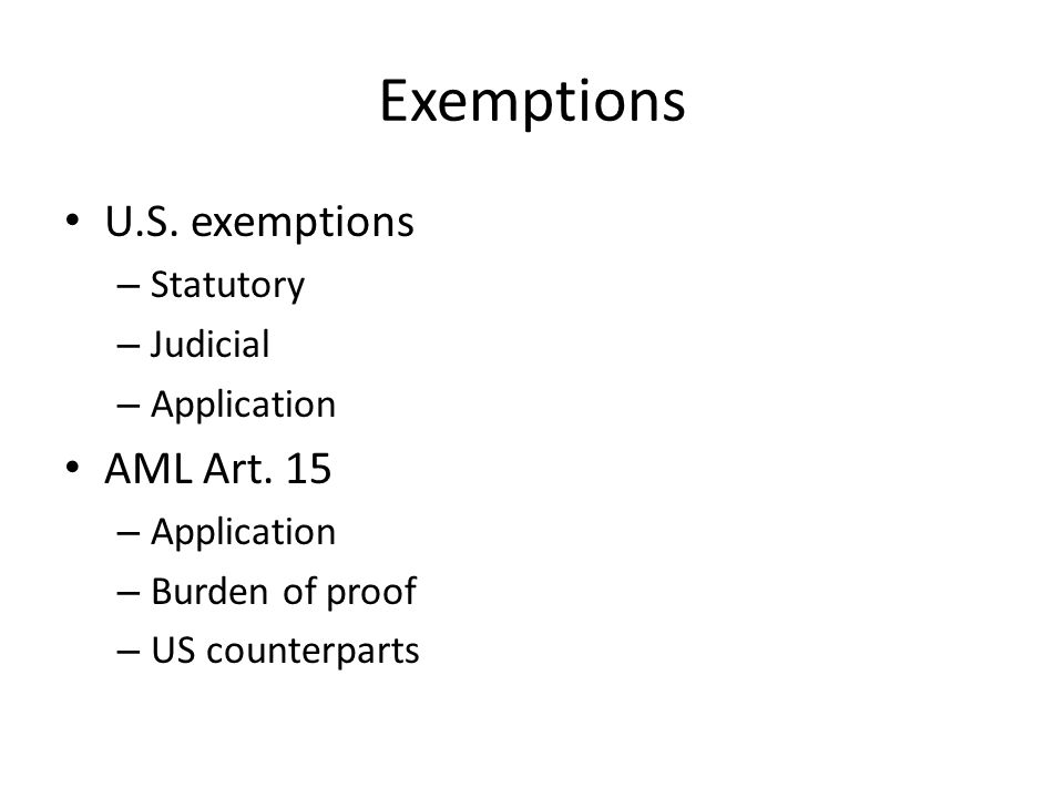 Exemptions U.S. exemptions – Statutory – Judicial – Application AML Art.