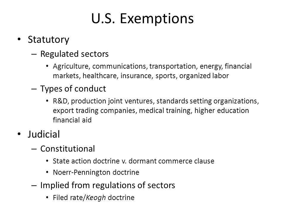 U.S. Exemptions Statutory – Regulated sectors Agriculture, communications, transportation, energy, financial markets, healthcare, insurance, sports, o