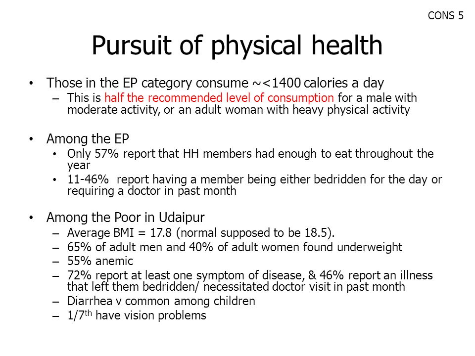Pursuit of physical health Those in the EP category consume ~<1400 calories a day – This is half the recommended level of consumption for a male with