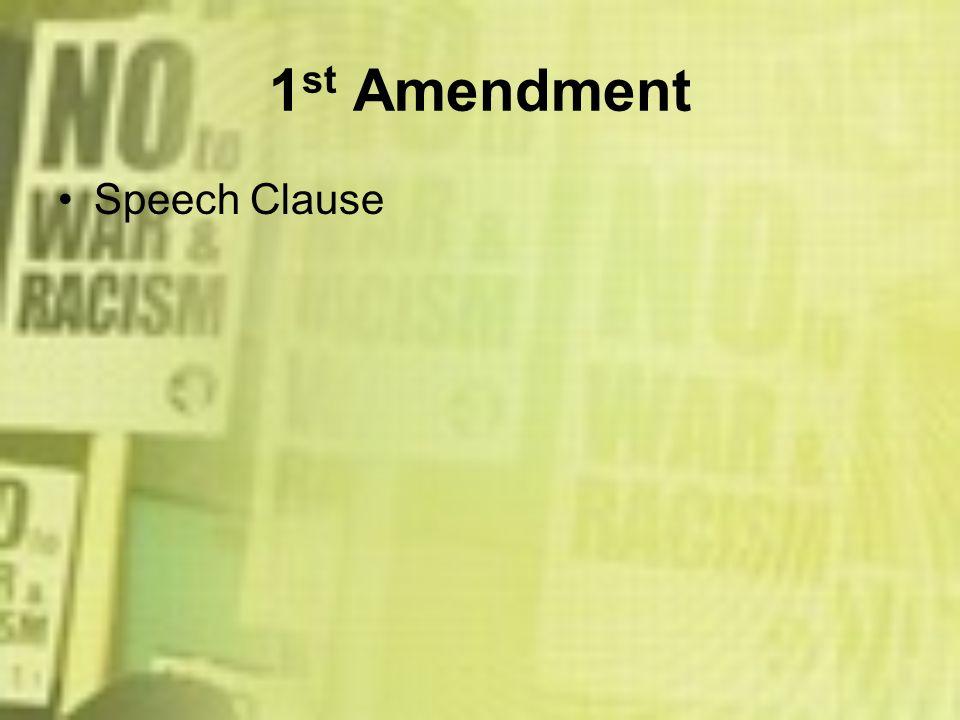 1 st Amendment Speech Clause