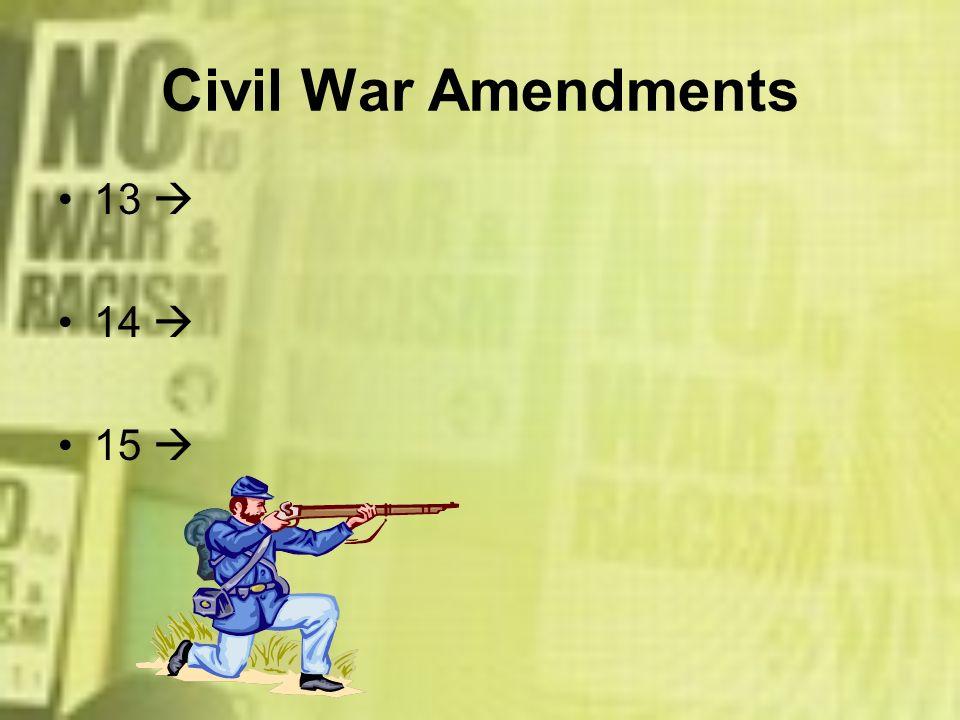 Civil War Amendments 13 14 15