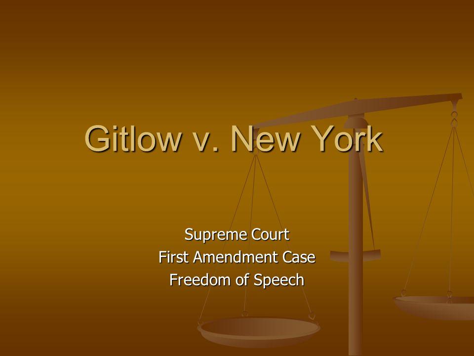 Gitlow v. New York Supreme Court First Amendment Case Freedom of Speech
