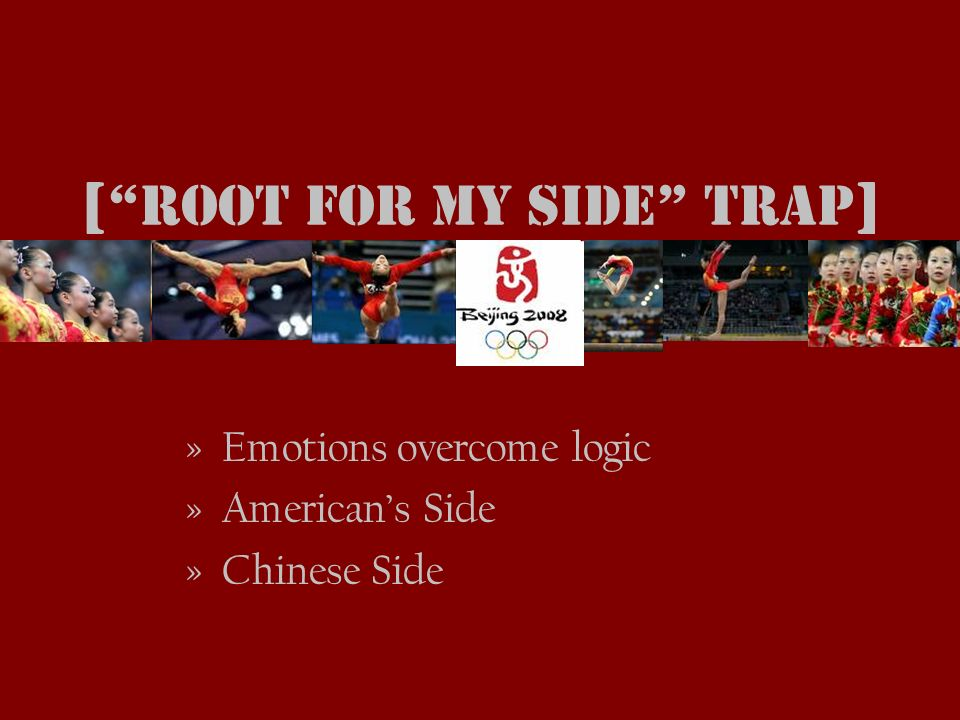 [ Root For My Side Trap ] »Emotions overcome logic »Americans Side »Chinese Side