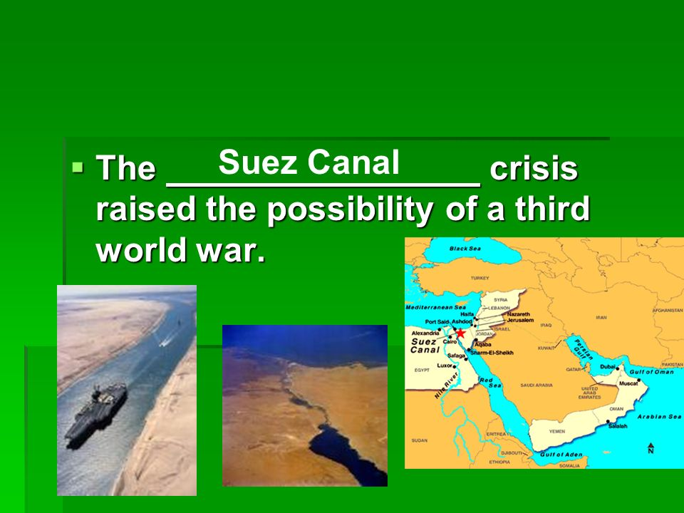 The crisis raised the possibility of a third world war.