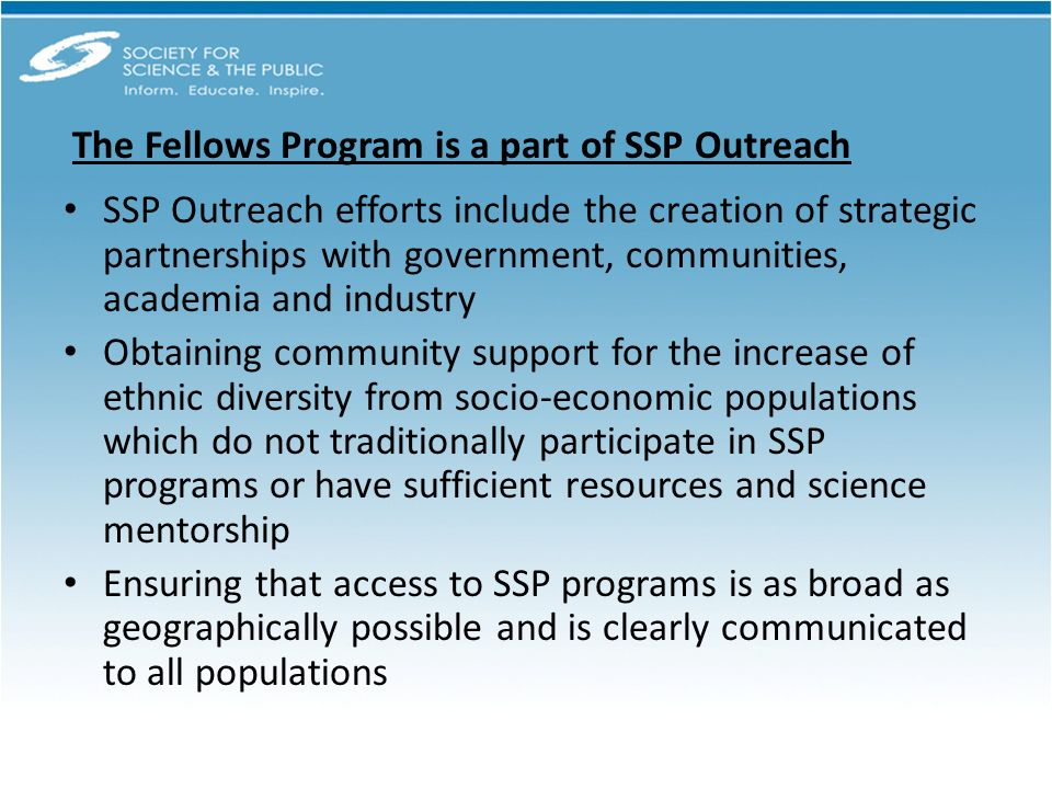 SSP Outreach efforts include the creation of strategic partnerships with government, communities, academia and industry Obtaining community support fo