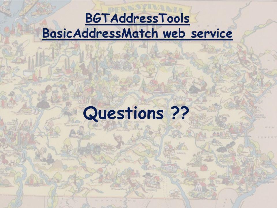BGTAddressTools BasicAddressMatch web service Questions ??