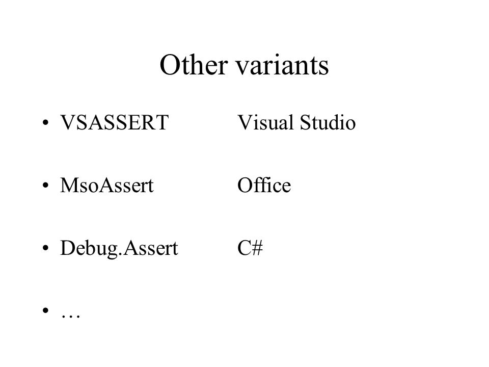Other variants VSASSERTVisual Studio MsoAssertOffice Debug.AssertC# …