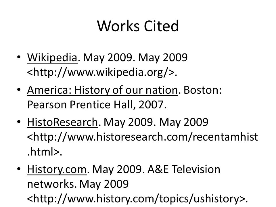 Works Cited Wikipedia. May May America: History of our nation.