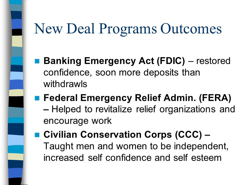 3 Rs of the New Deal RELIEF of those who were suffering RECOVERY for the economy REFORM to avoid future depressions