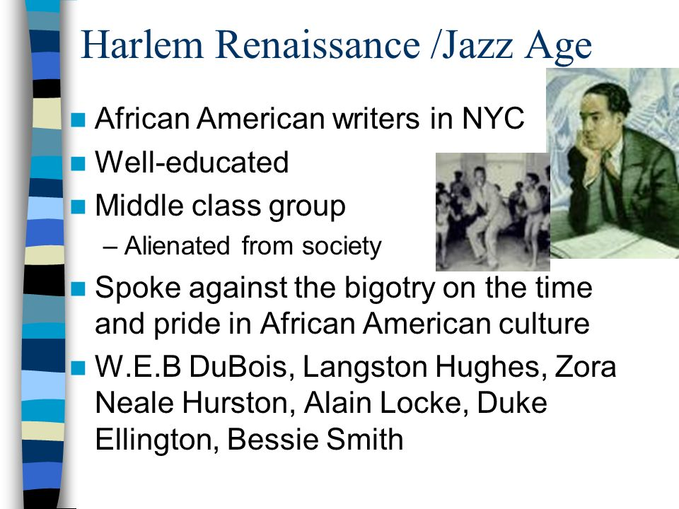 Too much of a good thing???? Mass consumption, changing values, new technologies – are they always good??? –Many said NO –Harlem Renaissance benefited