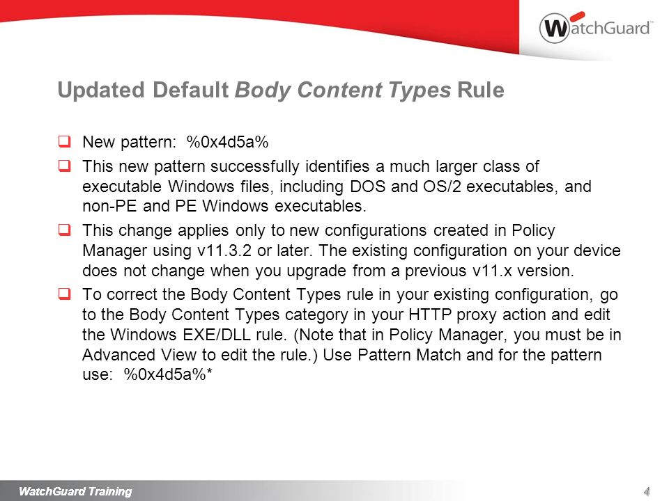 4 Updated Default Body Content Types Rule New pattern: %0x4d5a% This new pattern successfully identifies a much larger class of executable Windows fil