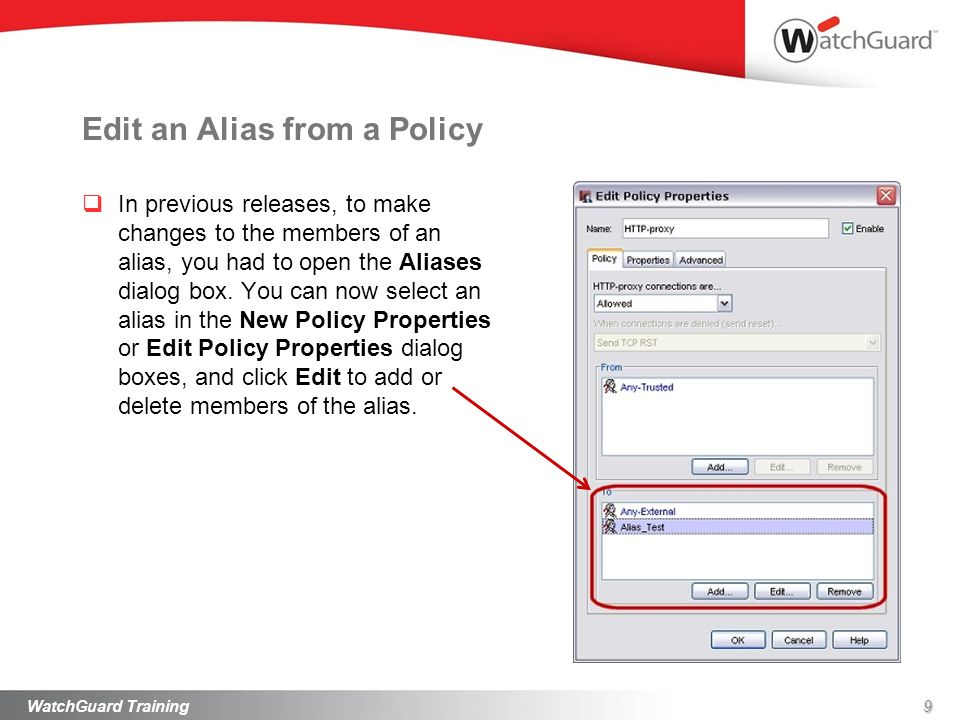 Edit an Alias from a Policy In previous releases, to make changes to the members of an alias, you had to open the Aliases dialog box. You can now sele