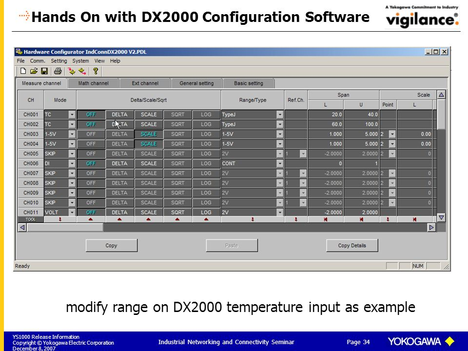 YS1000 Release Information Copyright © Yokogawa Electric Corporation December 8, 2007 Page 34 Industrial Networking and Connectivity Seminar Hands On