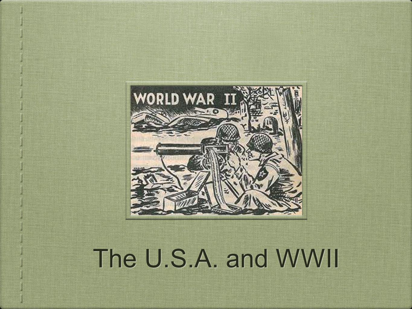 The U.S.A. and WWII
