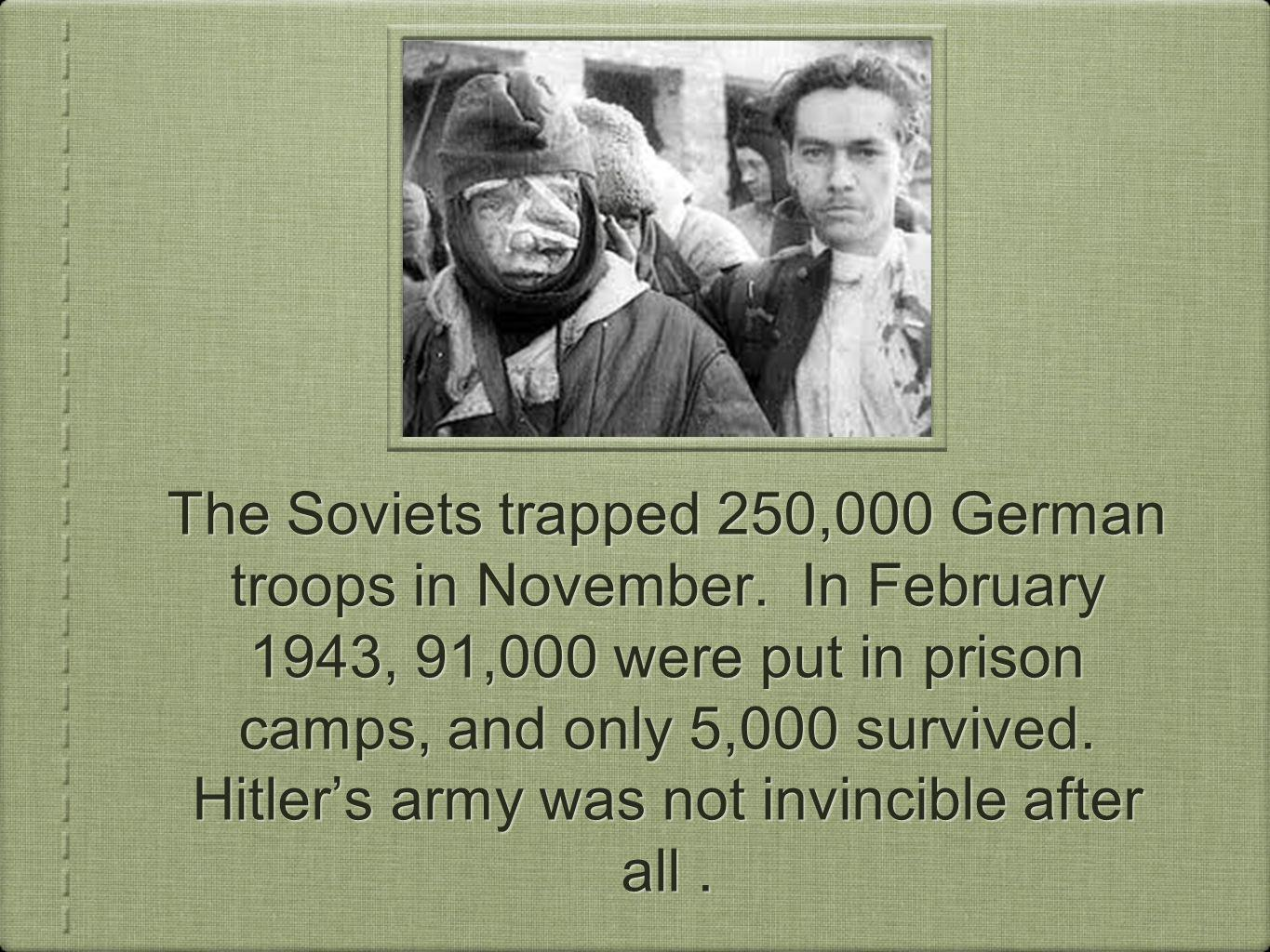 The Soviets trapped 250,000 German troops in November.