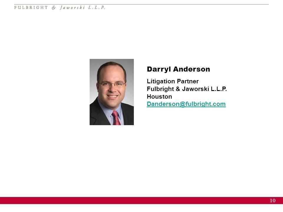 10 Darryl Anderson Litigation Partner Fulbright & Jaworski L.L.P. Houston Danderson@fulbright.com Danderson@fulbright.com