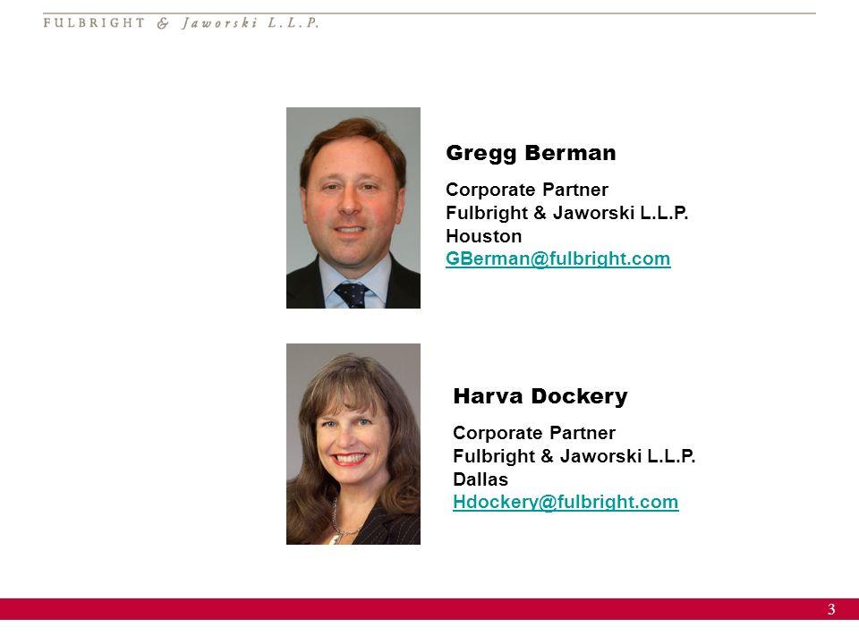 3 Gregg Berman Corporate Partner Fulbright & Jaworski L.L.P. Houston GBerman@fulbright.com GBerman@fulbright.com Harva Dockery Corporate Partner Fulbr
