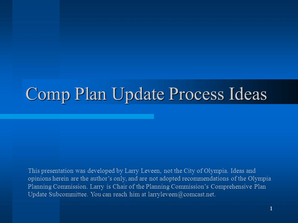 12 Update Process Strategy Result OPC can hand off to City Council: –A Draft Plan –Commentary Raising specific policy issues/problems encountered that need resolution –Specific recommendations on those issues –Other recommendations on issues related to enacting the plan (not just adopting it) Council Can hold a hearing and deliberate