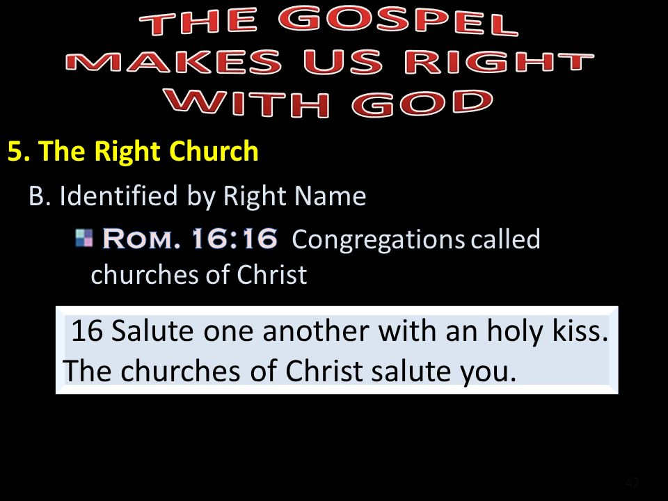 42 16 Salute one another with an holy kiss. The churches of Christ salute you.
