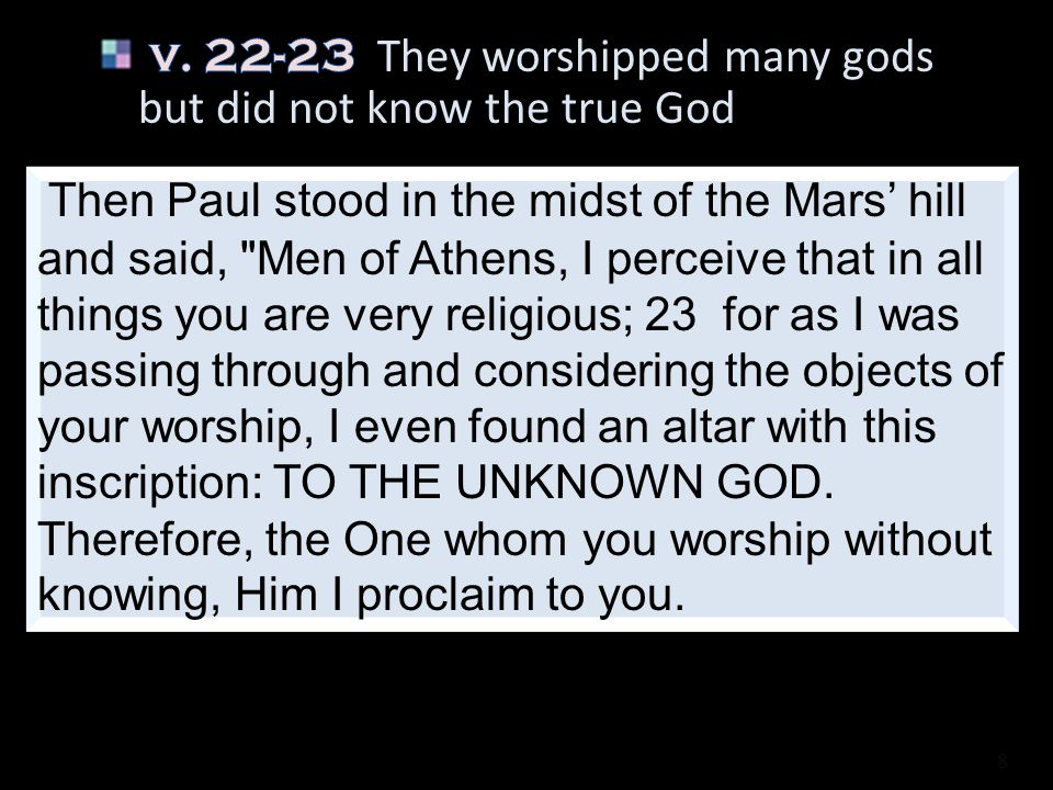 8 Then Paul stood in the midst of the Mars hill and said,