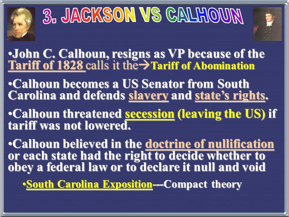 NULLIFICATION CRISIS John C. Calhoun, former VP under Jackson, US Senator from South Carolina President Jackson
