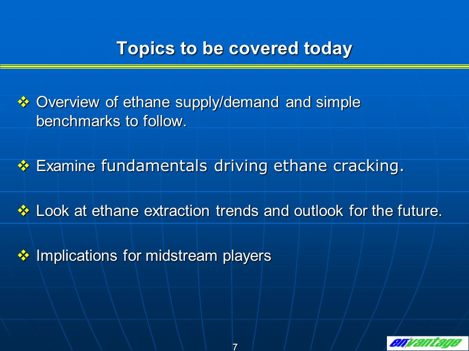 8 Ethane supply & demand fundamentals appear simple, but they are complex and volatile.