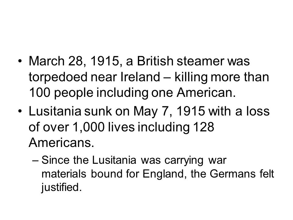 U.S.State Department protested the sinking of the Lusitania.