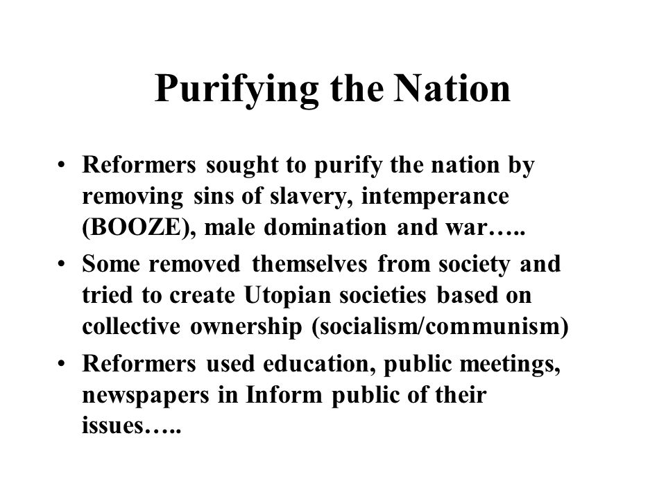 Purifying the Nation Reformers questioned the value of material progress in an age of industrialization if it were not accompanied by progress in solv