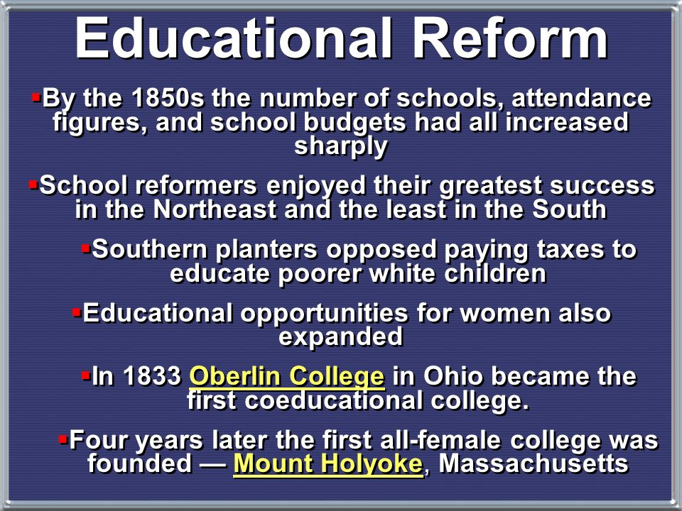 Under Horace Manns leadership in the 1830s, Massachusetts created a state board of education and adopted a minimum- length school year. 12. Educationa