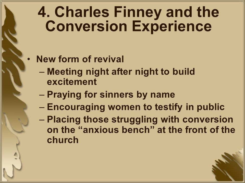3. Charles Finney Charles Finney conducted his own revivals in the mid 1820s and early 1830s He rejected the Calvinist doctrine of predestination –ado