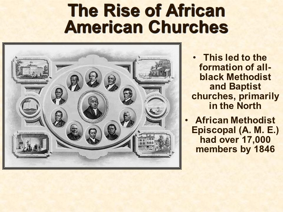 6. The Rise of African American Churches Revivalism also spread to the African American community The Second Great Awakening has been called the