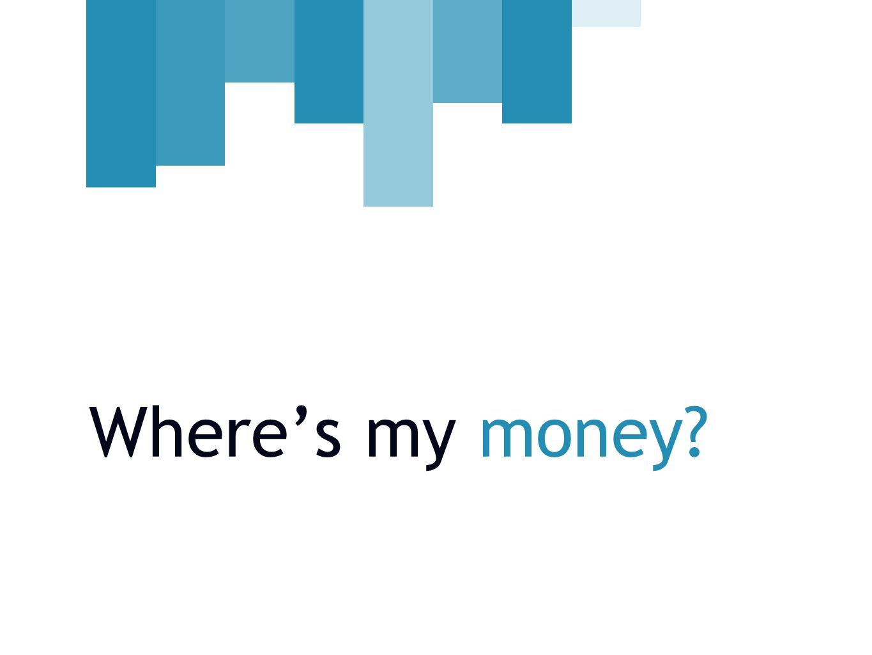 Wheres my money