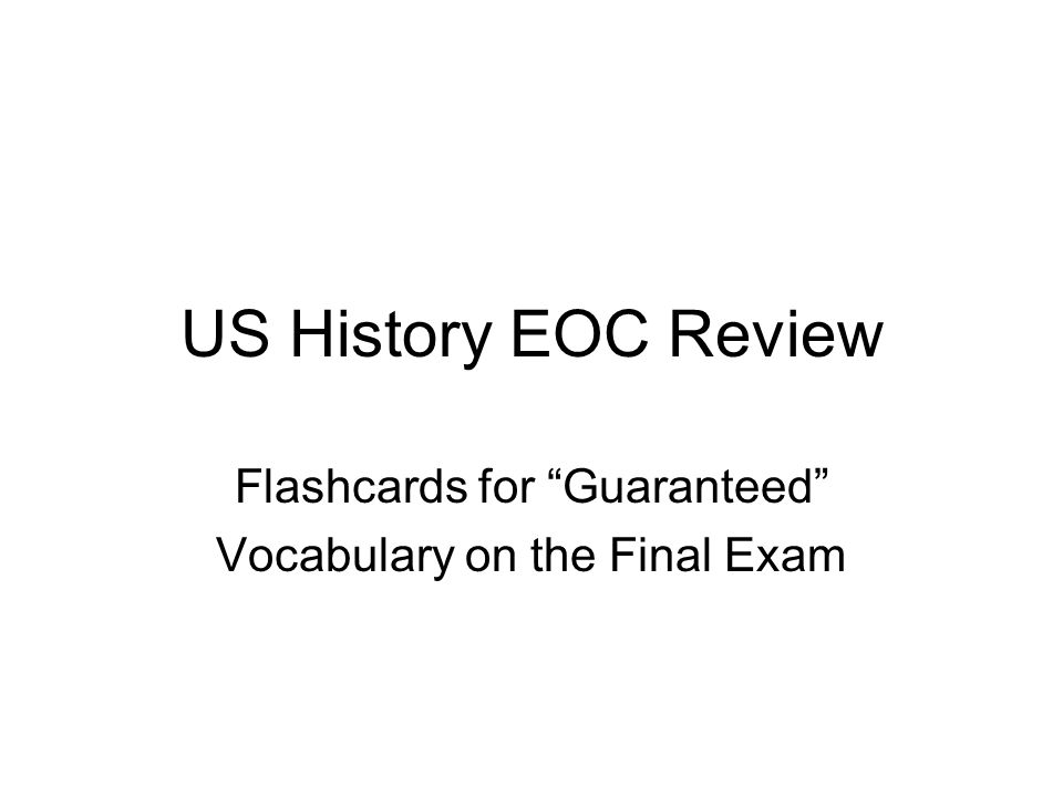 US History EOC Review Flashcards for Guaranteed Vocabulary on the Final Exam