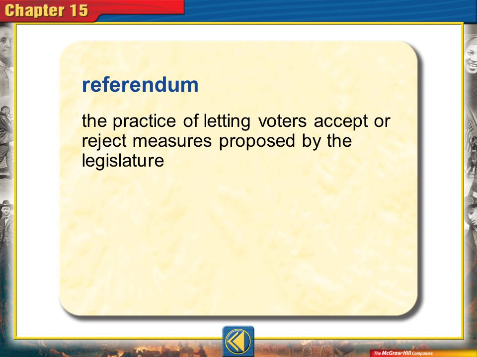 Vocab4 referendum the practice of letting voters accept or reject measures proposed by the legislature