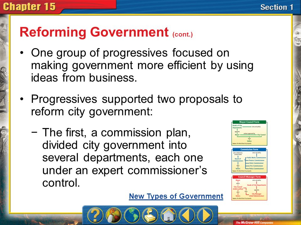 Section 1 One group of progressives focused on making government more efficient by using ideas from business. Progressives supported two proposals to