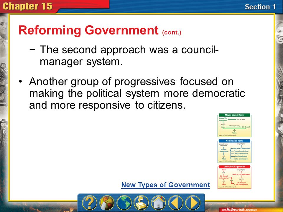 Section 1 The second approach was a council- manager system. Another group of progressives focused on making the political system more democratic and