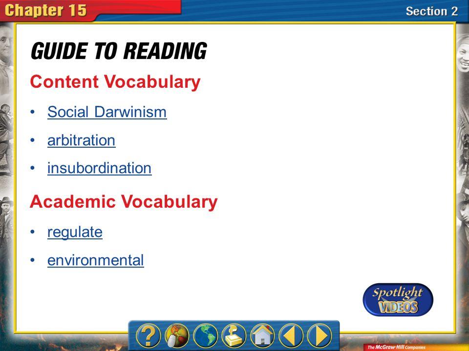 Section 2-Key Terms Content Vocabulary Social Darwinism arbitration insubordination Academic Vocabulary regulate environmental