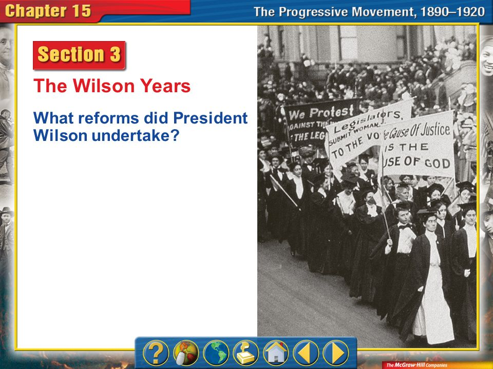 Chapter Intro 3 The Wilson Years What reforms did President Wilson undertake?