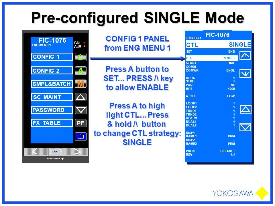 Pre-configured SINGLE Mode CONFIG 1 PANEL from ENG MENU 1 Press A button to SET... PRESS /\ key SET... PRESS /\ key to allow ENABLE Press A to high li